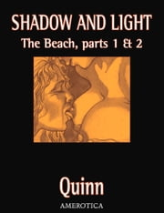 Shadow & Light: The Beach, Parts 1 and 2 ebook by Parris Quinn