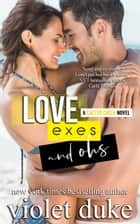 Love, Exes, and Ohs ebook by Violet Duke
