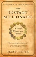 The Instant Millionaire ebook by Mark Fisher
