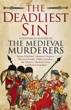 The Deadliest Sin ebook by The Medieval Murderers