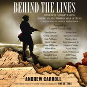 Behind the Lines - Powerful and Revealing American and Foreign War Letters and One Man's Search to Find Them audiobook by Andrew Carroll