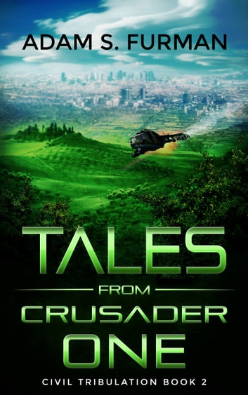 Tales from Crusader One ebook by Adam Furman,Brian Menue