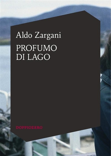 Profumo di lago ebook by Aldo Zargani