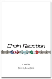 Chain Reaction: A Novel ebook by Ross Goldstein