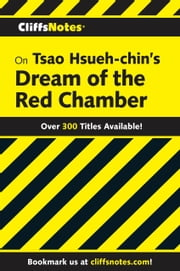 CliffsNotes on Hsueh-chin's Dream of the Red Chamber ebook by Zhang Xiugui