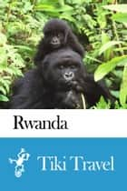 Rwanda Travel Guide - Tiki Travel ebook by Tiki Travel