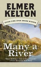 Many a River ebook by Elmer Kelton
