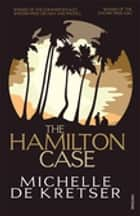 The Hamilton Case ekitaplar by Michelle de Kretser