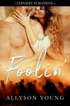 Foolin' ebook by Allyson Young