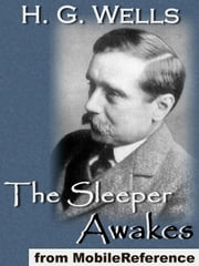 The Sleeper Awakes (Mobi Classics) ebook by H.G. Wells