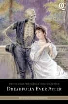 Pride and Prejudice and Zombies: Dreadfully Ever After ebook by Steve Hockensmith