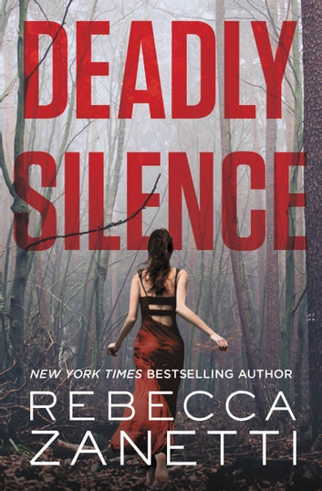 Deadly Silence ebook by Rebecca Zanetti