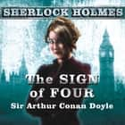 The Sign of Four - A Sherlock Holmes Novel audiobook by Sir Arthur Conan Doyle