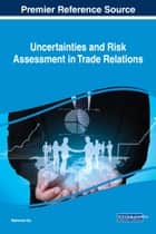 Uncertainties and Risk Assessment in Trade Relations ebook by Marianne Ojo