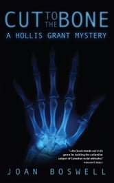 Cut to the Bone - A Hollis Grant Mystery ebook by Joan Boswell