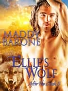 Ellie's Wolf - After the Crash, #5 ebook by Maddy Barone