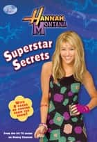 Hannah Montana: Superstar Secrets ebook by M. C. King