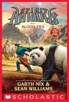 Blood Ties ebook by Garth Nix, Sean Williams