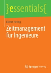 Zeitmanagement für Ingenieure ebook by Ekbert Hering