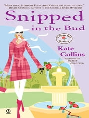 Snipped in the Bud - A Flower Shop Mystery ebook by Kate Collins