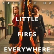 Little Fires Everywhere - The New York Times Top Ten Bestseller audiobook by Celeste Ng