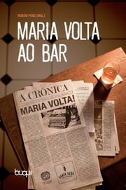 Maria Volta ao Bar ebook by Rubem Penz