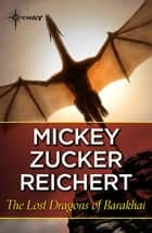 The Lost Dragons of Barakhai eBook by Mickey Zucker Reichert