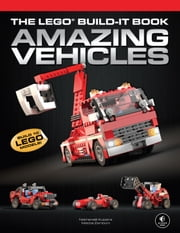 The LEGO Build-It Book, Vol. 1 - Amazing Vehicles ebook by Nathanael Kuipers, Mattia Zamboni