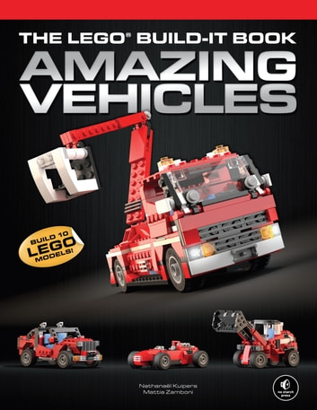The LEGO Build-It Book, Vol. 1 - Amazing Vehicles ebook by Nathanael Kuipers,Mattia Zamboni