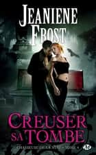 Creuser sa tombe ebook by Jeaniene Frost,Frédéric Grut