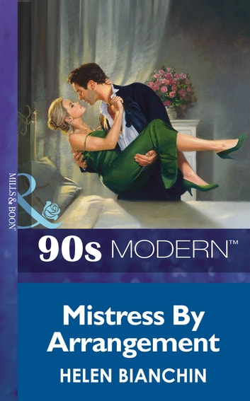 Mistress By Arrangement (Mills & Boon Vintage 90s Modern) ebook by Helen Bianchin