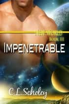 Impenetrable ebook by C.L. Scholey
