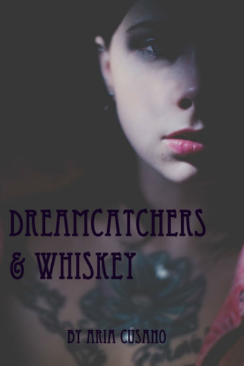Dreamcatchers & Whiskey ebook by Aria Cusano