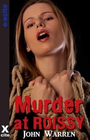 Murder at Roissy - An erotic novel ebook by John Warren