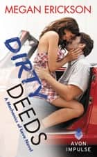 Dirty Deeds - A Mechanics of Love Novel ebook by Megan Erickson