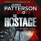 The Hostage - BookShots audiobook by James Patterson