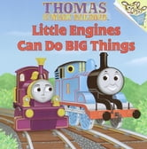Little Engines Can Do Big Things (Thomas & Friends) ebook by Rev. W. Awdry