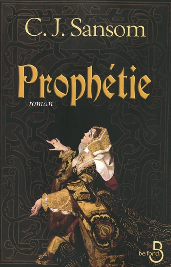 Prophétie ebook by C.J. SANSOM
