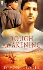 Rough Awakening ebook by Devon Rhodes