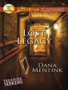 Lost Legacy ebook by Dana Mentink