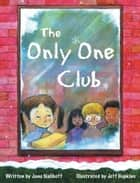 The Only One Club ebook by Jane Naliboff, Jeff Hopkins