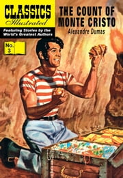 The Count of Monte Cristo - Classics Illustrated #3 ebook by Alexandre Dumas,William B. Jones, Jr.