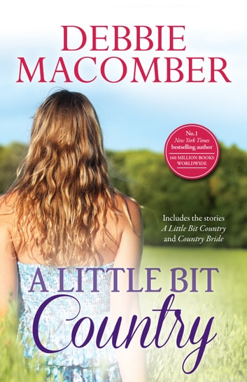A Little Bit Country/A Little Bit Country/Country Bride ebook by Debbie Macomber