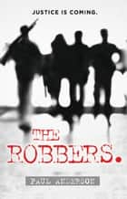 The Robbers ebook by Paul Anderson
