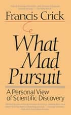 What Mad Pursuit ebook by Francis Crick
