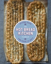 The Hot Bread Kitchen Cookbook - Artisanal Baking from Around the World ebook by Jessamyn Waldman Rodriguez,Julia Turshen