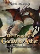 The Tragedy of Garass and Asher ebook by Kasper Beaumont