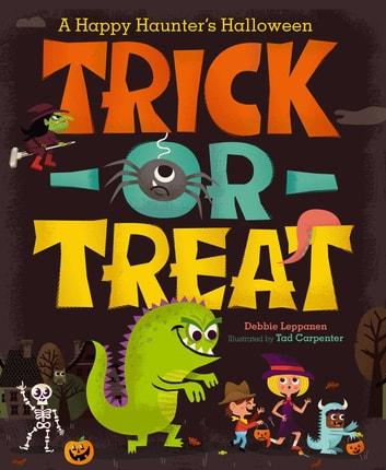 Trick-or-Treat - A Happy Haunter's Halloween (with audio recording) eBook by Debbie Leppanen