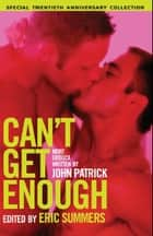 Cant Get Enough: More Erotica from John Patrick ebook by John Patrick
