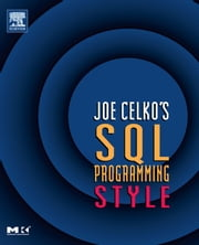 Joe Celko's SQL Programming Style ebook by Celko, Joe
